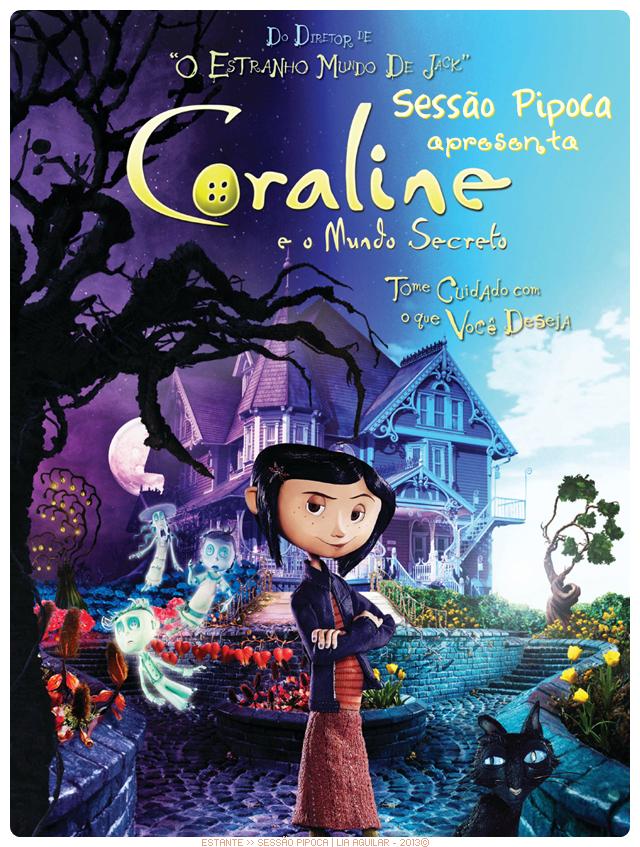 essão Pipoca: Coraline e o Mundo Secreto ♥